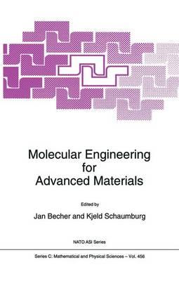 Molecular Engineering for Advanced Materials - NATO Science Series C 456 (Hardback)
