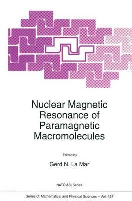 Nuclear Magnetic Resonance of Paramagnetic Macromolecules - NATO Science Series C 457 (Hardback)