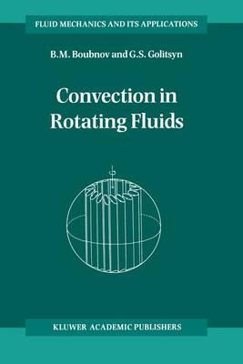 Convection in Rotating Fluids - Fluid Mechanics and Its Applications 29 (Hardback)