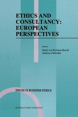 Ethics and Consultancy: European Perspectives - Issues in Business Ethics 7 (Hardback)