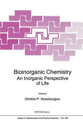 Bioinorganic Chemistry: An Inorganic Perspective of Life - NATO Science Series C 459 (Hardback)