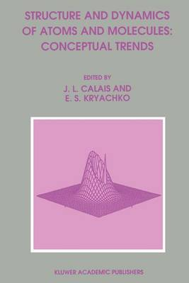 Structure and Dynamics of Atoms and Molecules: Conceptual Trends (Hardback)