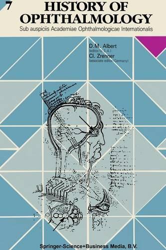 History of Ophthalmology: Sub auspiciis Academiae Ophthalmologicae Internationalis - History of Ophthalmology 7 (Paperback)