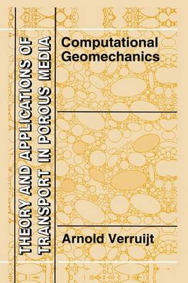 Computational Geomechanics - Theory and Applications of Transport in Porous Media 7 (Hardback)