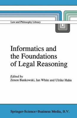 Informatics and the Foundations of Legal Reasoning - Law and Philosophy Library 21 (Hardback)