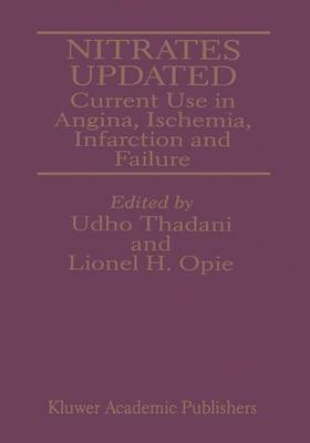 Nitrates Updated: Current Use in Angina, Ischemia, Infarction and Failure (Hardback)