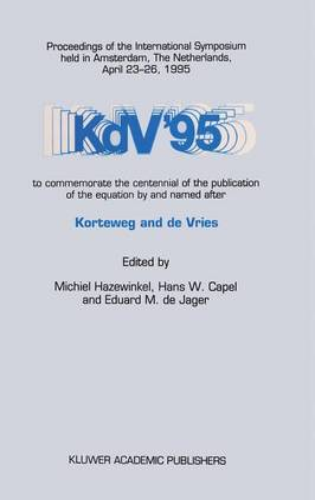 KdV '95: Proceedings of the International Symposium Held in Amsterdam, The Netherlands, April 23-26, 1995 (Hardback)
