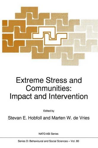 Extreme Stress and Communities: Impact and Intervention - Nato Science Series D: 80 (Hardback)