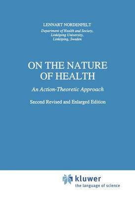 On the Nature of Health: An Action-Theoretic Approach - Philosophy and Medicine 26 (Paperback)