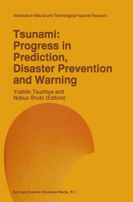 Tsunami: Progress in Prediction, Disaster Prevention and Warning - Advances in Natural and Technological Hazards Research 4 (Hardback)