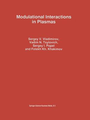 Modulational Interactions in Plasmas - Astrophysics and Space Science Library 201 (Hardback)