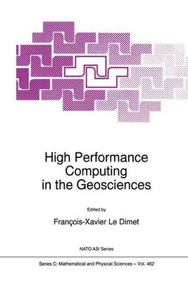 High Performance Computing in the Geosciences - NATO Science Series C 462 (Hardback)
