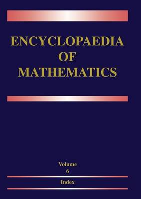 Encyclopaedia of Mathematics: Volume 6: Subject Index - Author Index - Encyclopaedia of Mathematics (Paperback)