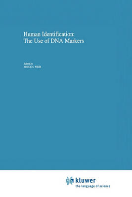 Human Identification: The Use of DNA Markers - Contemporary Issues in Genetics and Evolution 4 (Hardback)