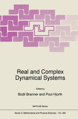 Real and Complex Dynamical Systems - NATO Science Series C 464 (Hardback)