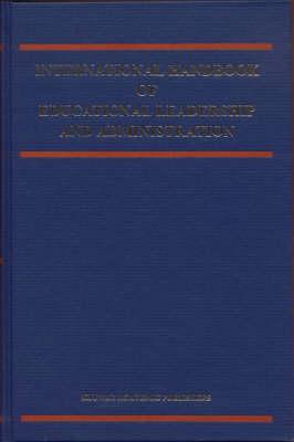 International Handbook of Educational Leadership and Administration - Springer International Handbooks of Education 1 (Hardback)
