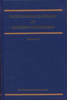 International Handbook of Teachers and Teaching - Springer International Handbooks of Education 3 (Hardback)