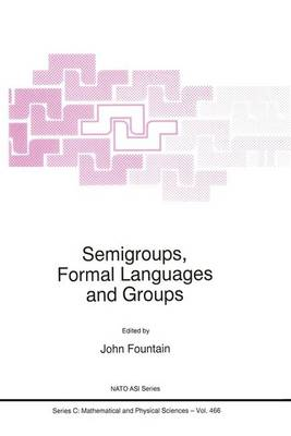 Semigroups, Formal Languages and Groups - NATO Science Series C 466 (Hardback)