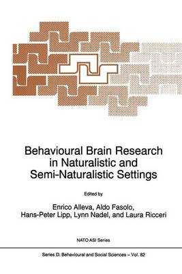 Behavioural Brain Research in Naturalistic and Semi-Naturalistic Settings - Nato Science Series D: 82 (Hardback)