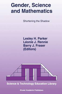 Gender, Science and Mathematics: Shortening the Shadow - Science & technology education library 2 (Paperback)