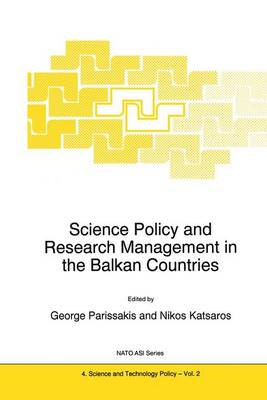 Science Policy and Research Management in the Balkan Countries - Nato Science Partnership Subseries: 4 2 (Hardback)