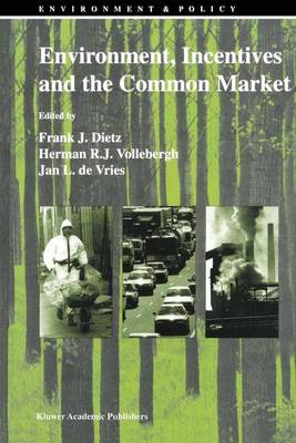Environment, Incentives and the Common Market - Environment & Policy 4 (Hardback)