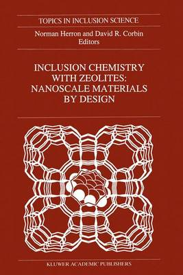 Inclusion Chemistry with Zeolites: Nanoscale by Design - Topics in Inclusion Science (Closed) v. 6 (Hardback)