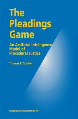 The Pleadings Game: An Artificial Intelligence Model of Procedural Justice (Hardback)