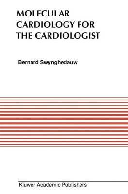 Molecular Cardiology for the Cardiologists - Developments in Cardiovascular Medicine 172 (Hardback)