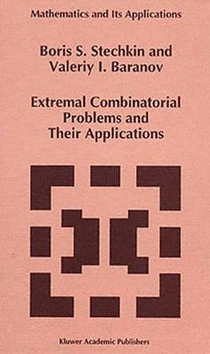 Extremal Combinatorial Problems and Their Applications - Mathematics and Its Applications 335 (Hardback)