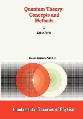 Quantum Theory: Concepts and Methods - Fundamental Theories of Physics 57 (Paperback)