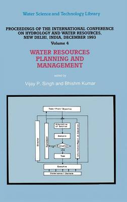 Water Resources Planning and Management: Proceedings of the International Conference on Hydrology and Water Resources, New Delhi, India, December 1993 - Water Science and Technology Library 16 (Hardback)