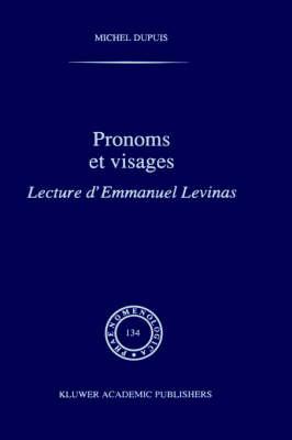 Pronoms Et Visages: Lecture d'Emmanuel Levinas - Phaenomenologica (Hardback)
