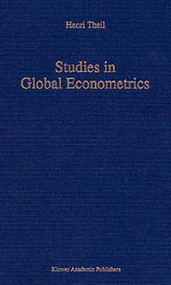 Studies in Global Econometrics - Advanced Studies in Theoretical and Applied Econometrics 30 (Hardback)