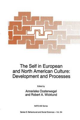 The Self in European and North American Culture: Development and Processes - Nato Science Series D: 84 (Hardback)