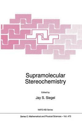 Supramolecular Stereochemistry - NATO Science Series C 473 (Hardback)
