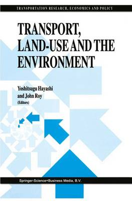 Transport, Land-Use and the Environment - Transportation Research, Economics and Policy (Hardback)