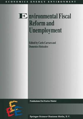 Environmental Fiscal Reform and Unemployment - Economics, Energy and Environment 7 (Hardback)