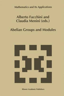 Abelian Groups and Modules: Proceedings of the Padova Conference, Padova, Italy, June 23-July 1, 1994 - Mathematics and Its Applications 343 (Hardback)