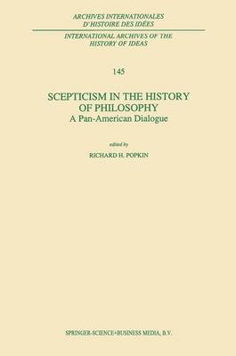Scepticism in the History of Philosophy: A Pan-American Dialogue - International Archives of the History of Ideas / Archives Internationales d'Histoire des Idees 145 (Hardback)