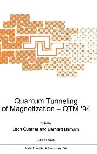 Quantum Tunneling of Magnetization - QTM '94 - Nato Science Series E: 301 (Hardback)