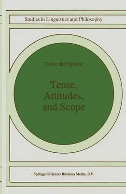 Tense, Attitudes, and Scope - Studies in Linguistics and Philosophy 58 (Hardback)