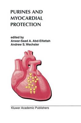 Purines and Myocardial Protection - Developments in Cardiovascular Medicine 181 (Hardback)