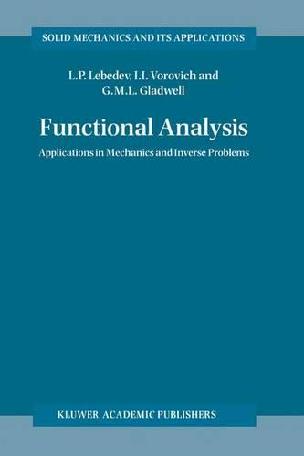 Functional Analysis: Applications in Mechanics and Inverse Problems - Solid Mechanics and Its Applications 41 (Hardback)
