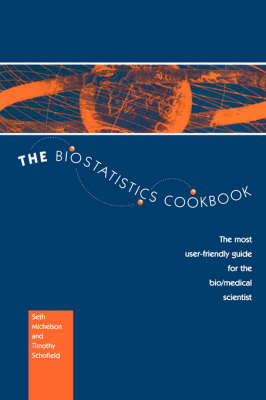 The Biostatistics Cookbook: The Most User-Friendly Guide for the Bio/Medical Scientist (Hardback)