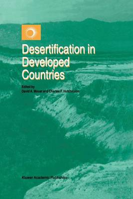 Desertification in Developed Countries: International Symposium and Workshop on Desertification in Developed Countries: Why can't We Control It? (Hardback)
