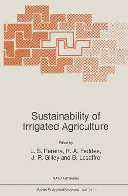 Sustainability of Irrigated Agriculture - Nato Science Series E: 312 (Hardback)