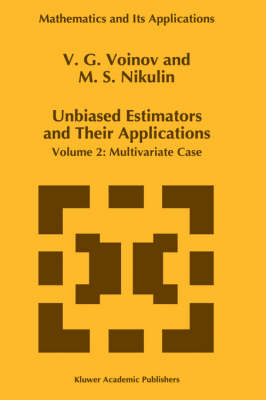 Unbiased Estimators and Their Applications: Unbiased Estimators and their Applications Multivariate Case v. 2 - Mathematics and Its Applications 362 (Hardback)