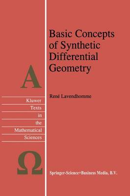 Basic Concepts of Synthetic Differential Geometry - Texts in the Mathematical Sciences 13 (Hardback)