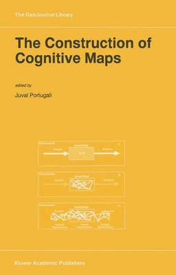 The Construction of Cognitive Maps - GeoJournal Library 32 (Hardback)